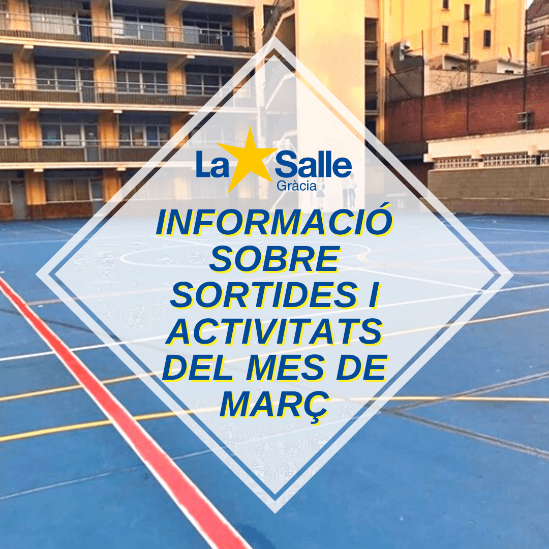 INFORMACIÓ REFERENT A LES SORTIDES I ACTIVITATS EXTRAESCOLARS DURANT EL MES DE MARÇ